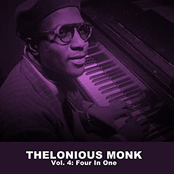 Thelonious Monk, Vol. 4: Four in One