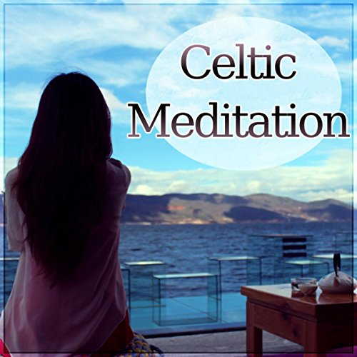 Celtic Meditation - Music and Sounds of Nature for Deep Sleep, Relaxing Sounds and Long Sleeping Songs to Help You Relax at Night, Massage Therapy & Relaxation