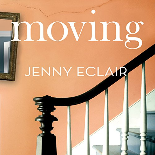 Moving                   By:                                                                                                                                 Jenny Eclair                               Narrated by:                                                                                                                                 Judith Boyd,                                                                                        Clare Willie,                                                                                        Andrew Wincott                      Length: 12 hrs and 52 mins     533 ratings     Overall 4.4