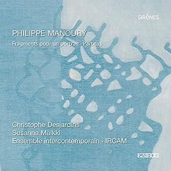 Philippe Manoury: Fragments pour un portrait & Partita I