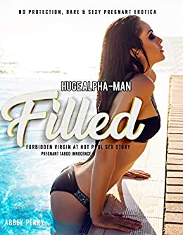 Huge Alpha-Man Filled Forbidden Virgin at Hot Pool Sex Story: No Protection, Bare & Sexy Erotica (Taboo Pregnancy Innocence Book 4) Review