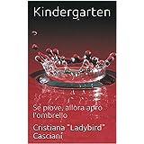 Kindergarten: Se piove, allora apro l'ombrello (Italian Edition)