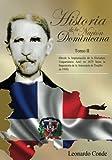 Historia de la Nacion Dominicana, Tomo 2: Desde la Implantacion de la Dictadura...