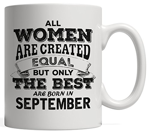 All Women are Created Equal but Only the Best Born in September - The Legends | Virgo Pride Birthday & Anniversary Gift Mug