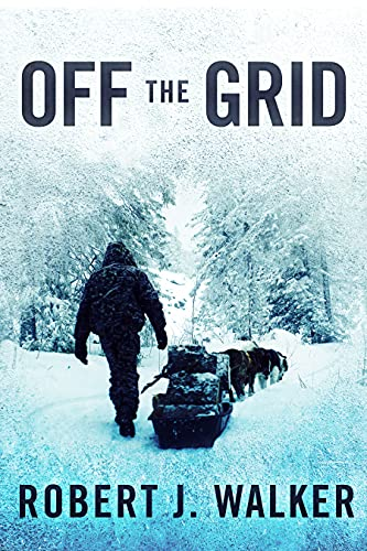 Off the Grid: EMP Survival in a Powerless World by [Robert J. Walker]