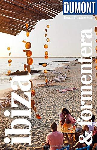 DuMont Reise-Taschenbuch Ibiza & Formentera: Reiseführer plus Reisekarte. Mit individuellen Autorentipps und vielen Touren.