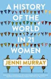 A History of the World in 21 Women: A Personal Selection - Jenni Murray