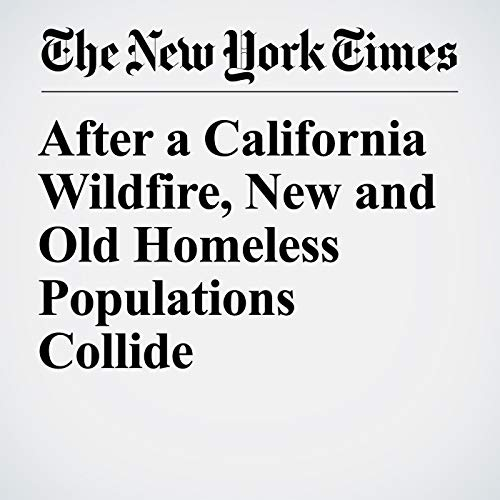 After a California Wildfire, New and Old Homeless Populations Collide audiobook cover art