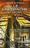 Avant Le labyrinthe - La Braise (5)