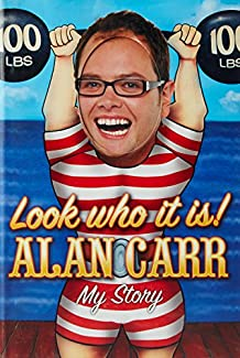 Look Who It Is! - Alan Carr: My Story