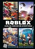 Roblox. Guía de juegos de aventuras: Con más de 40 juegos...