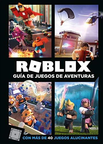 Roblox. Guía de juegos de aventuras: Con más de 40 juegos alucinantes