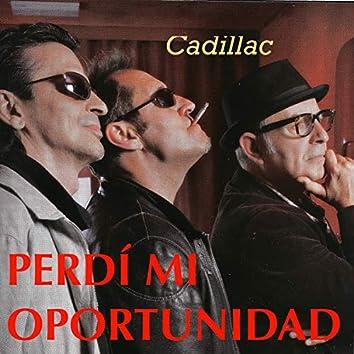 Perdí Mi Oportunidad (Cadillac 25 Años)