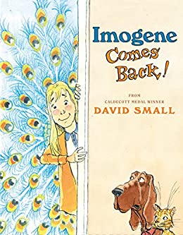 Imogene Comes Back! - Kindle edition by Small, David. Children Kindle  eBooks @ Amazon.com.