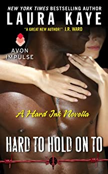 Hard to Hold On To: A Hard Ink Novella by [Laura Kaye]