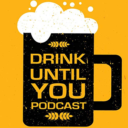 Drink Until You Podcast  By  cover art
