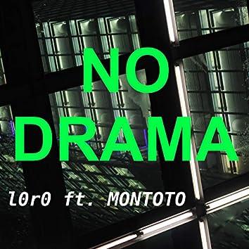 No Drama (feat. Montoto Pititete)