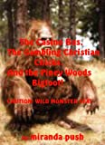 The Casino Bus, The Gambling Christian Chicks and The Piney Woods Bigfoot! (English Edition)