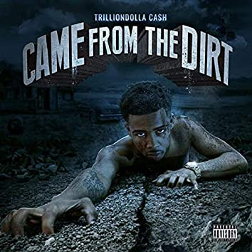 Came from the Dirt, Vol. 1