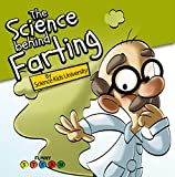The Science Behind Farting: A Book About Farts, Science, Nature & How Things Work (Funny STEAM 1)