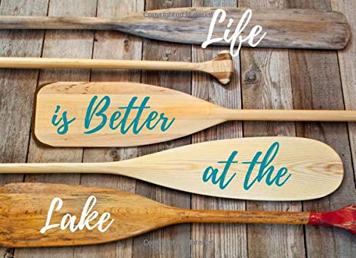 Life is Better at the Lake: Rustic Memory Guest Book to Sign in for Cabin Rental, Bed & Breakfast, Guest House, VRBO, Airbnb (Vacation Guestbook)
