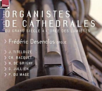 Organistes de cathédrales: Du Grand Siècle à l'orée des Lumières (Orgue J. Boizard à St Michel-en-Thiérache)