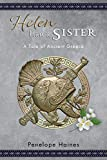 Helen Had A Sister: A Tale of Ancient Greece. (Previously published as