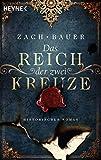 Das Reich der zwei Kreuze: Historischer Roman (Tränen-der-Erde-Saga 2)