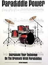 PARADIDDLE POWER BATTERIE: Increasing Your Technique on the Drumset with Paradiddles