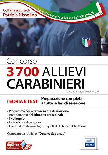 Concorso 3700 allievi Carabinieri. Teoria e test. Preparazione completa a tutte le fasi di selezione. Con Contenuto digitale per download e accesso on line