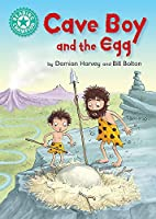 Cave Boy and the Egg: Independent Reading Turquoise 7 (Reading Champion)