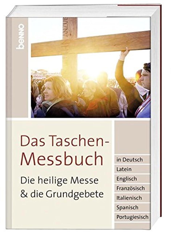農場アーティファクト損失Das Taschen-Messbuch: Die heilige Messe & die Grundgebete in Deutsch, Latein, Englisch, Franzoesisch, Italienisch, Spanisch, Portugiesisch