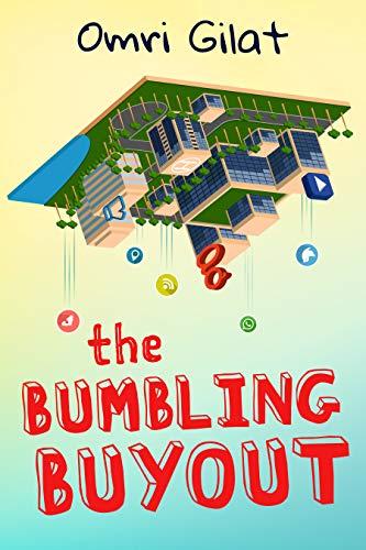 The Bumbling Buyout by Omri Gilat ebook deal