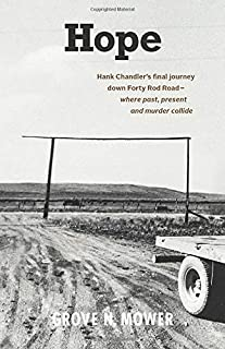 Hope: Hank Chandler's final journey down Forty Rod Road - where past, present and murder collide