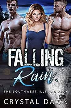 Falling Rain: A Legend of the White Werewolf Menege spinoff (Southwest Illinois Pack Book 1) by [Crystal Dawn, Mahi_designer_1 Covers, Angel Editing Services]