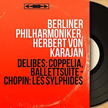 Delibes: Coppelia, Ballettsuite - Chopin: Les sylphides (Stereo Version)