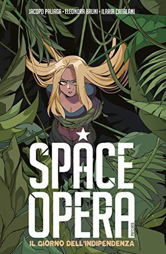 Space Opera – Il Giorno dell'Indipendenza (Italian Edition)