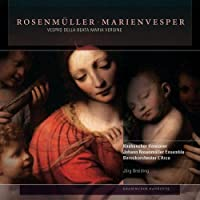 ヨハン・ローゼンミュラー:聖母マリアの夕べの祈り[2CDs]