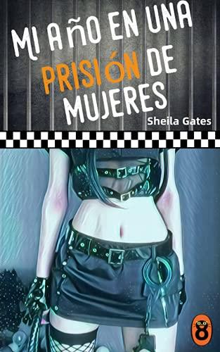 Mi año en una prisión de mujeres 12 de Sheila Gates