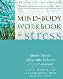 Mind-Body Workbook for Stress: Effective Tools for Lifelong Stress Reduction and Crisis Management (A New Harbinger Self-Help Workbook)