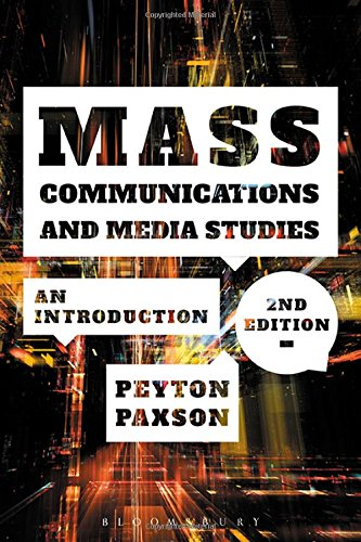 Compare Textbook Prices for Mass Communications and Media Studies: An Introduction 2 Edition ISBN 9781501329982 by Paxson, Peyton