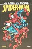 Spider-Man La Saga Du Clone Volume 1