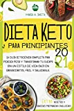 DIETA KETO PARA PRINCIPIANTES 2021: La Guía Cetogénica Completa para Perder Peso y Transformar tu...
