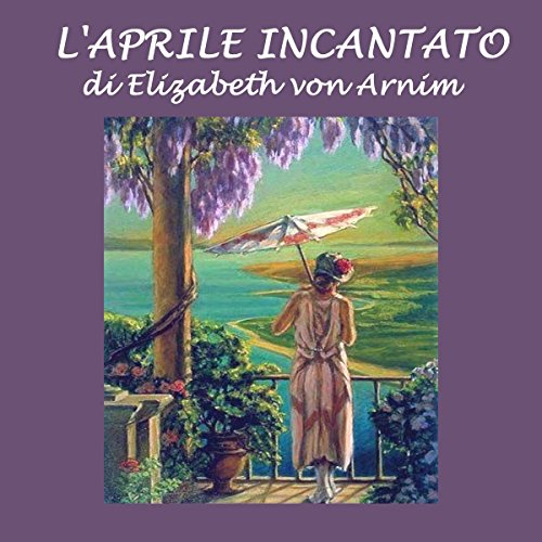 L'aprile incantato   Elizabeth von Arnim