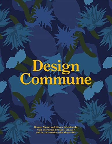 Compare Textbook Prices for Design Commune: A Love Letter to California  ISBN 9781419747748 by Alonso, Roman,Johanknecht, Steven