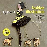 The Big Book of Fashion Illustration: A Sourcebook of Contemporary Illustration (Mini Edition)