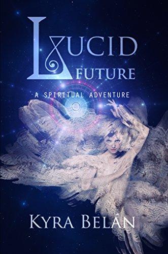 Book: Lucid Future - A Spiritual Adventure by Kyra Belan