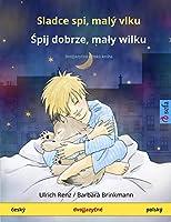 Sladce spi, malý vlku - Śpij dobrze, maly wilku (český - polský): Dvojjazyčná dětská kniha (Sefa Picture Books in Two Languages)