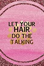 Let Your Hair Do The Talking: All Purpose 6x9 Blank Lined Notebook Journal Way Better Than A Card Trendy Unique Gift Pink Glitter Brunette