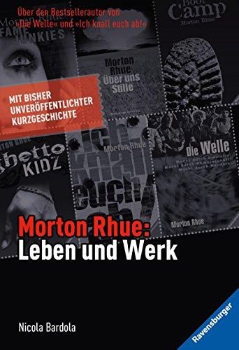 Morton Rhue. Leben und Werk